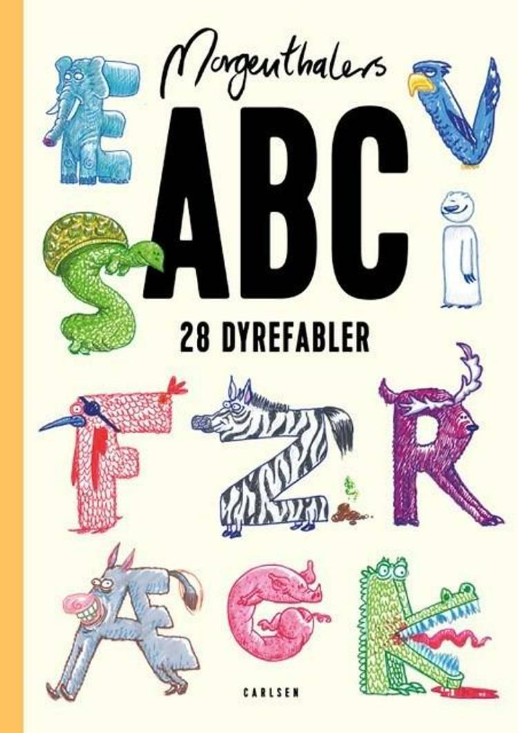 Morgenthalers ABC: 28 dyrefabler, som du selv kan læse af Anders Morgenthaler