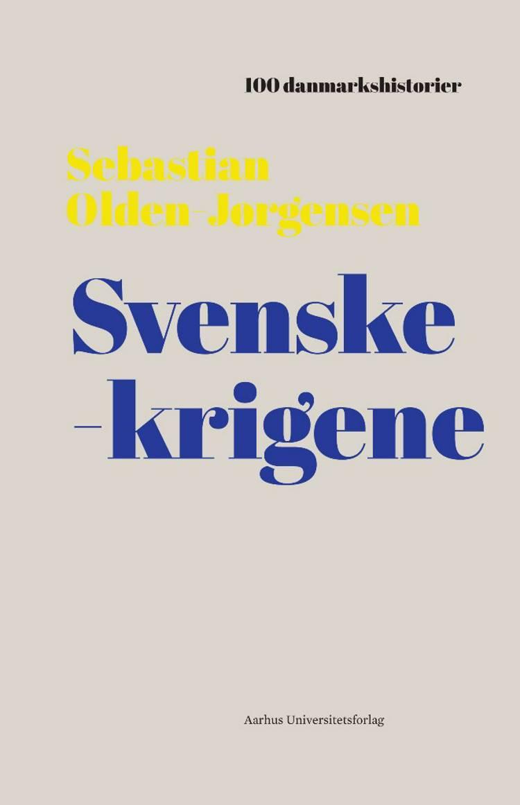 Svenskekrigene af Sebastian Olden-Jørgensen