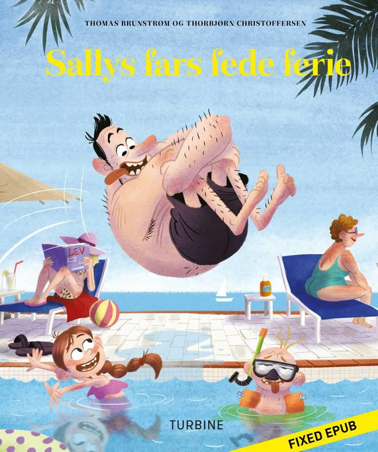Sallys fars fede ferie af Thomas Brunstrøm og Thorbjørn Christoffersen