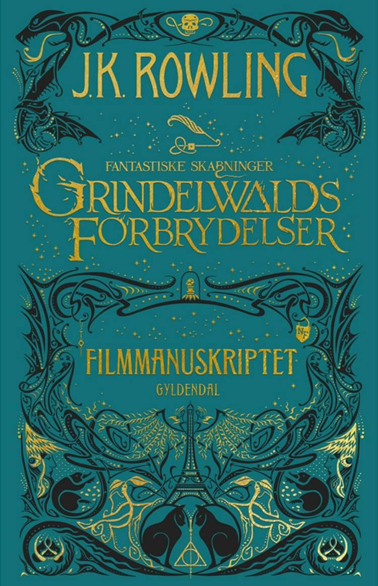 Fantastiske Skabninger - Grindelwalds forbrydelser af J.K. Rowling