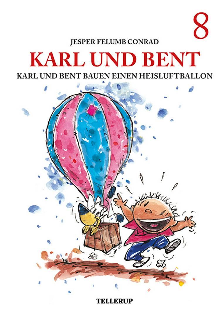 Karl und Bent #8: Karl und Bent bauen einen Heisluftballon af Jesper Felumb Conrad