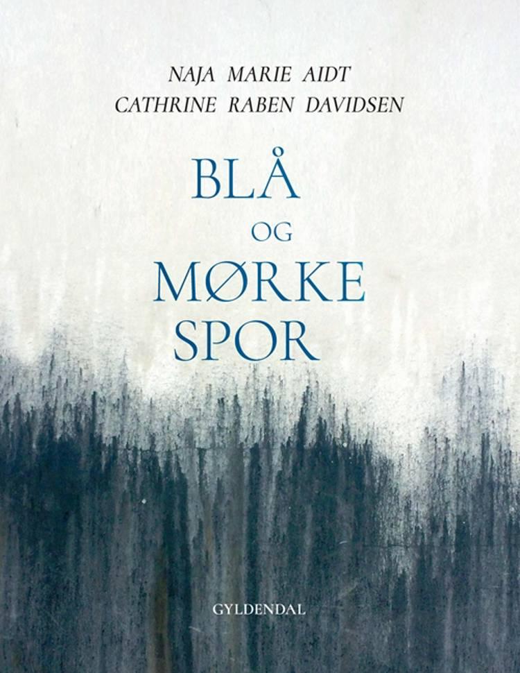 Blå og mørke spor af Naja Marie Aidt og Cathrine Raben Davidsen