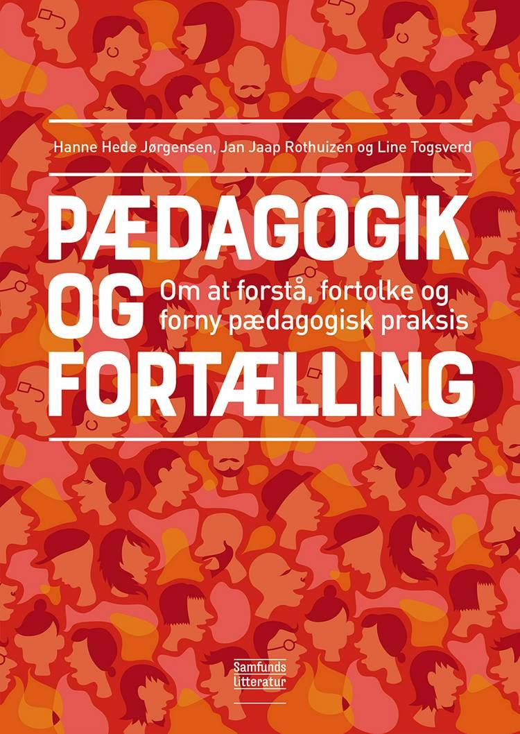 Pædagogik og fortælling af Jan Jaap Rothuizen, Hanne Hede Jørgensen og Line Togsverd