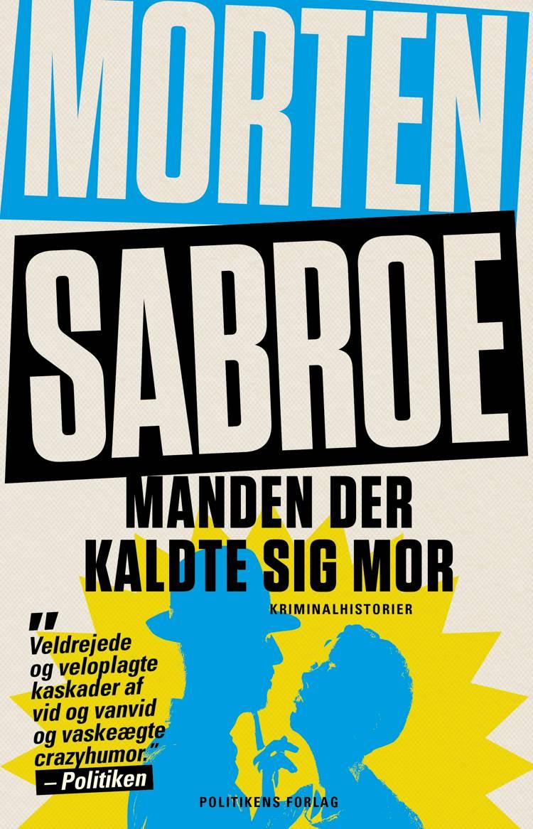 Manden der kaldte sig mor af Morten Sabroe