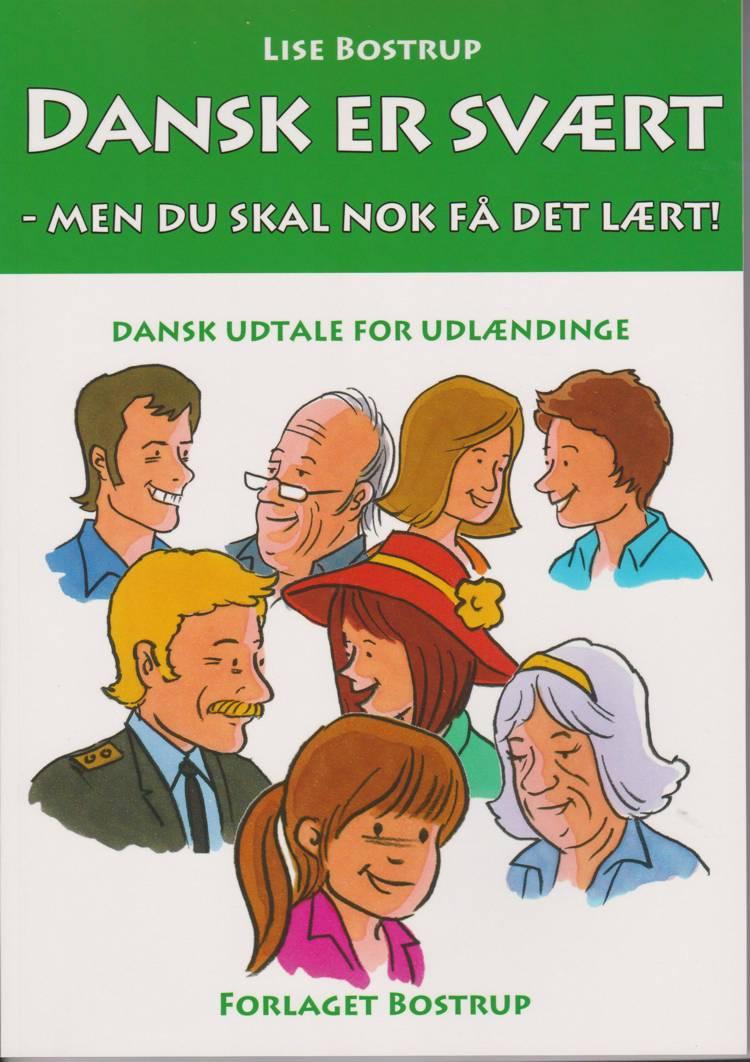 Dansk er svært - men du skal nok få det lært! af Lise Bostrup
