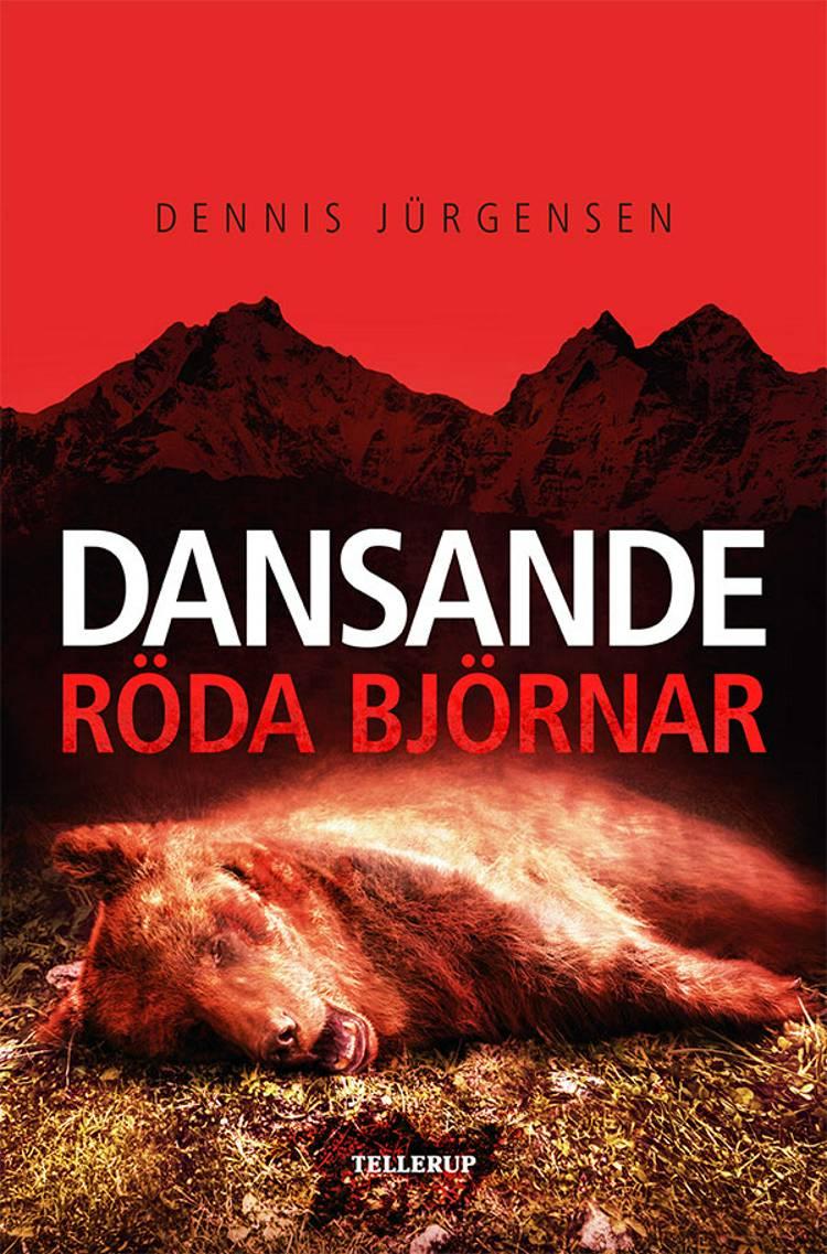 En Roland Triel-krimi #2: Dansande Röda Björnar af Dennis Jürgensen
