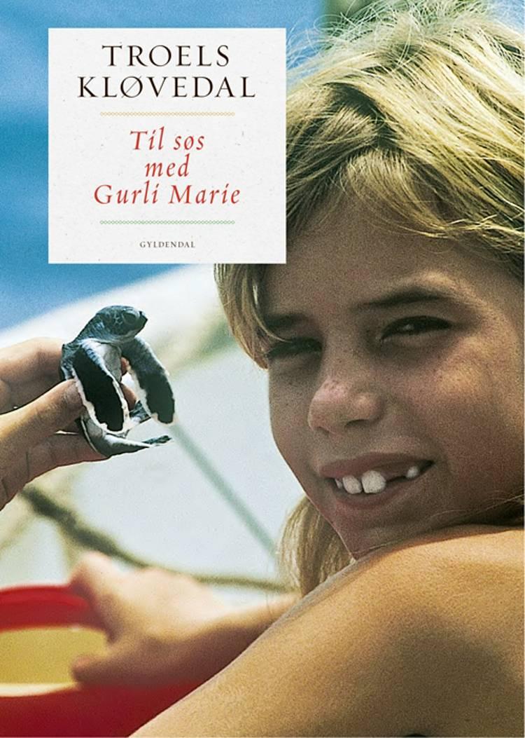 Til søs med Gurli Marie af Troels Kløvedal