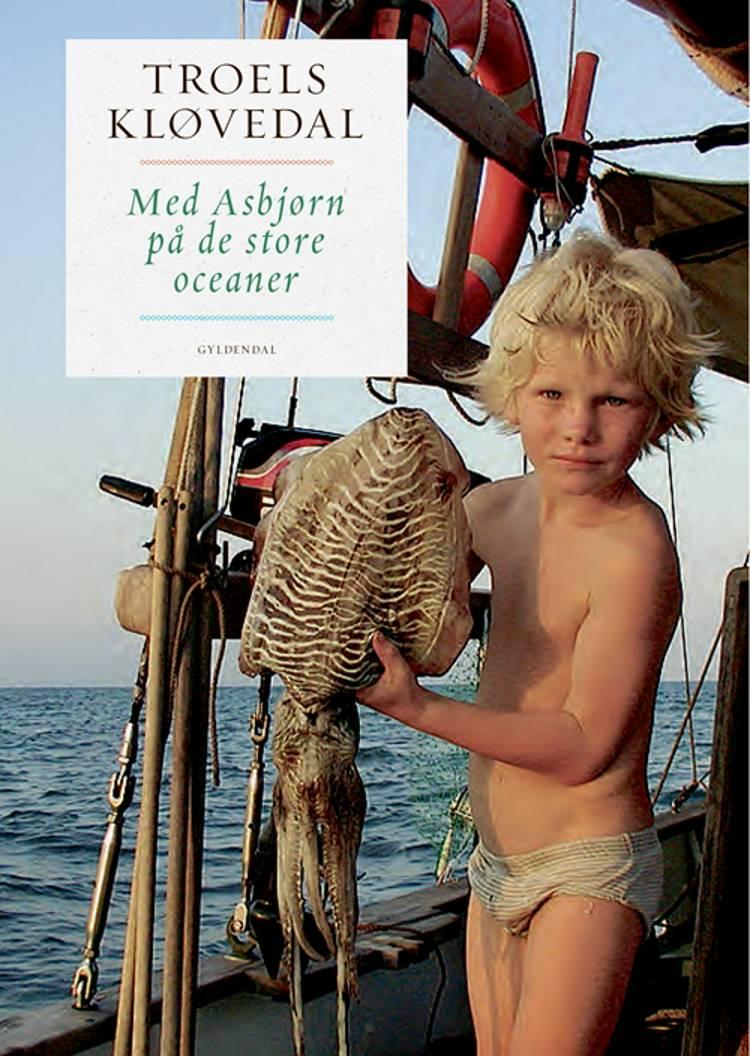 Med Asbjørn på de store oceaner af Troels Kløvedal