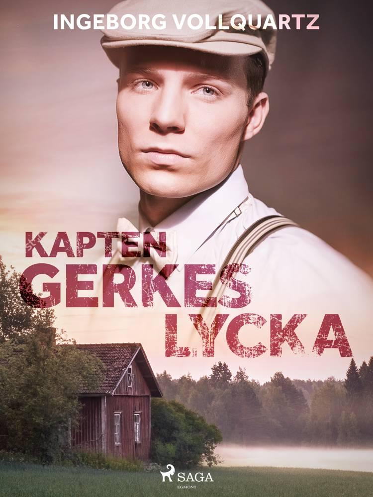 Kapten Gerkes lycka af Ingeborg Vollquartz