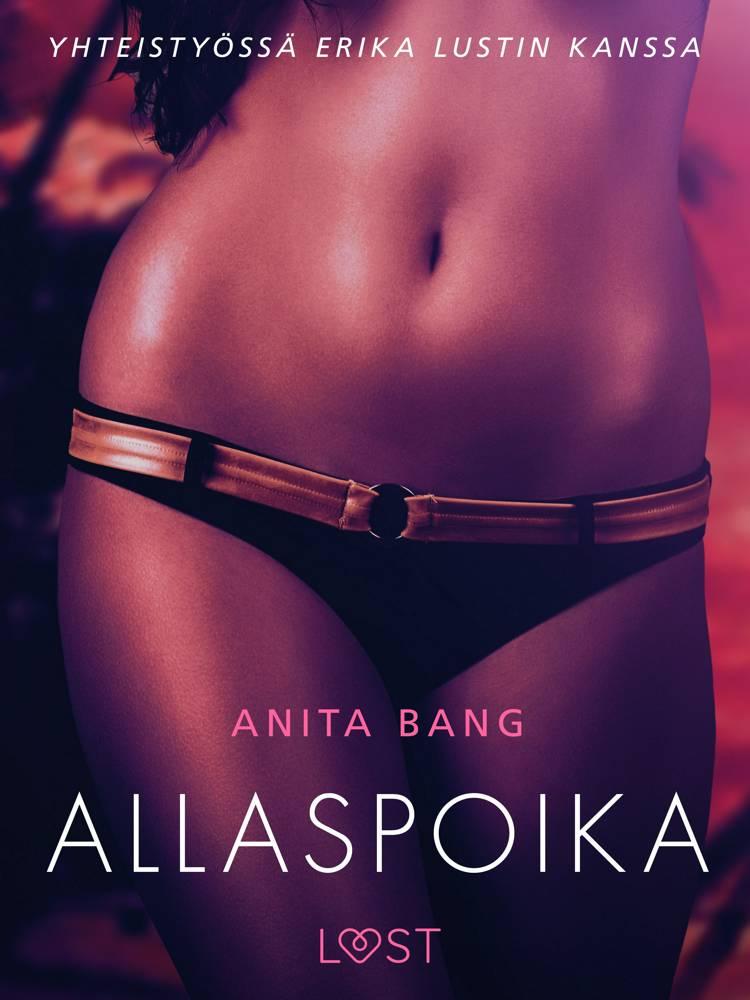 Allaspoika - eroottinen novelli af Anita Bang