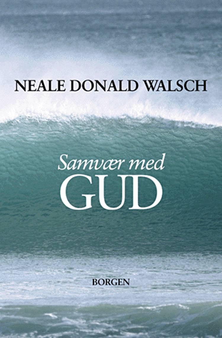 Samvær med Gud af Neale Donald Walsch