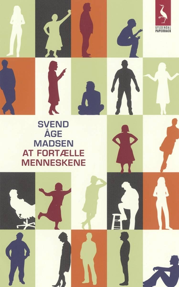At fortælle menneskene af Svend Åge Madsen