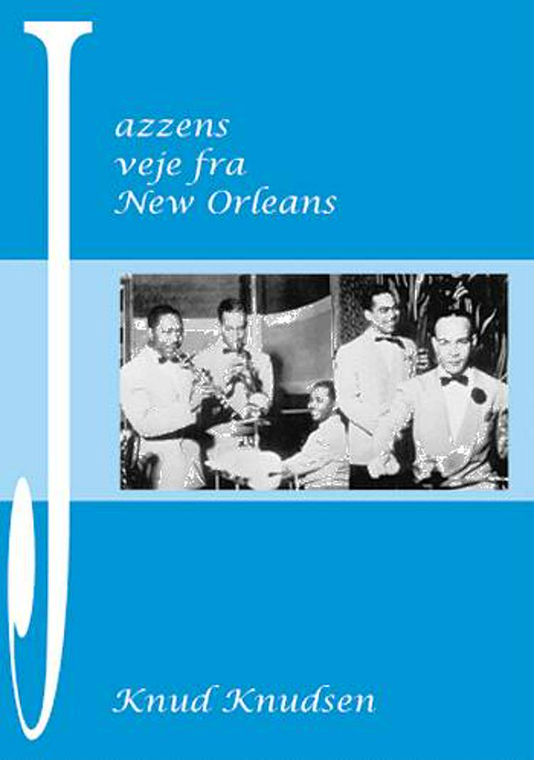 Jazzens veje fra New Orleans af Knud Knudsen