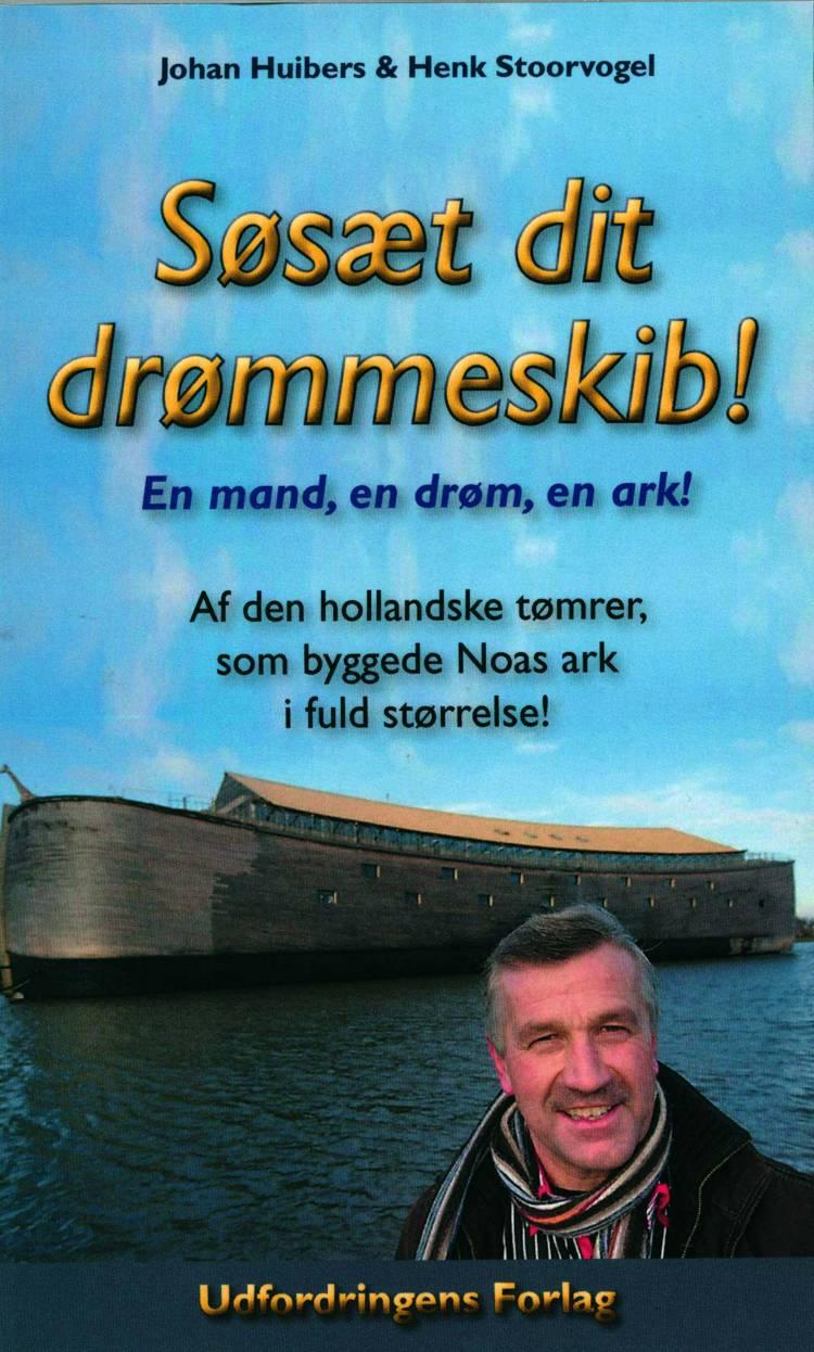 Søsæt dit drømmeskib! af Johan Huibers og Henk Stoorvogel