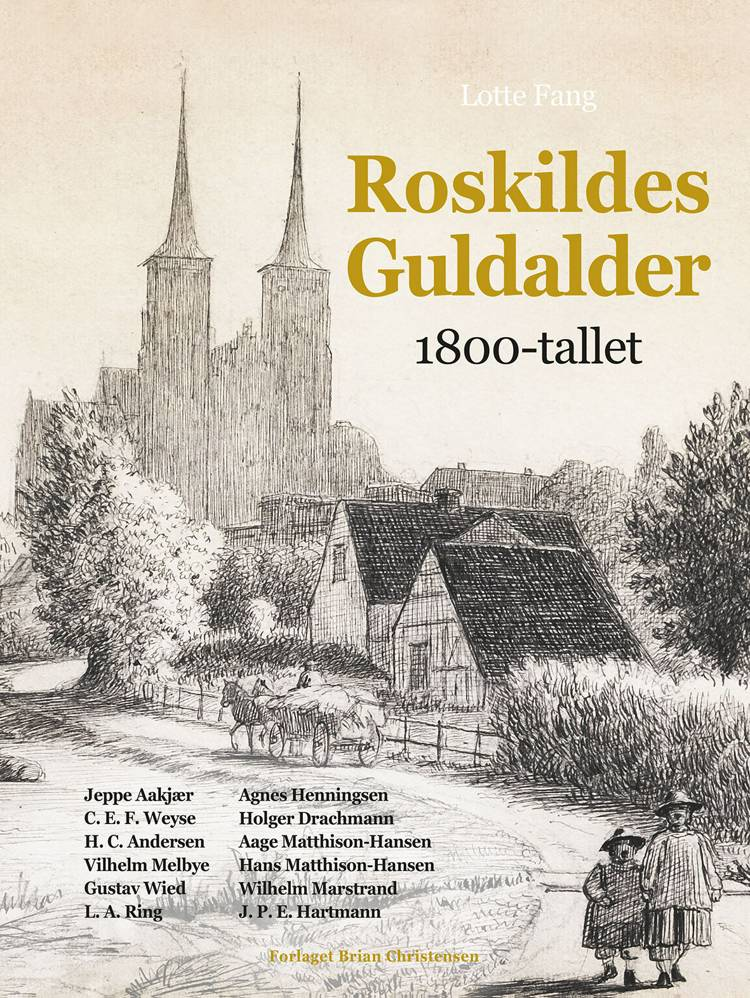 Roskildes Guldalder - 1800-tallet af Lotte Fang