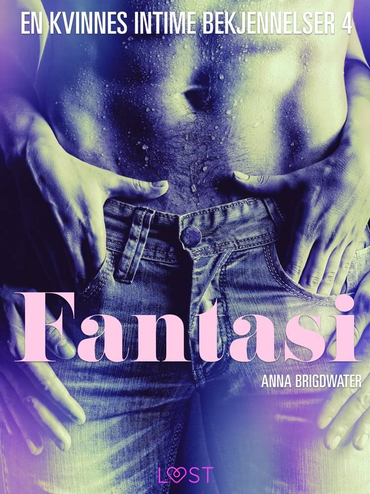 Fantasi - en kvinnes intime bekjennelser 4 af Anna Bridgwater