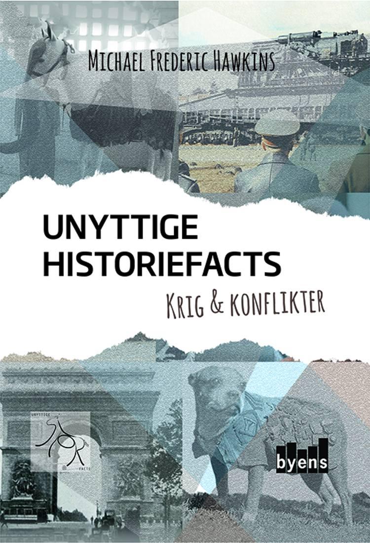 Unyttige Historiefacts - Krig & Konflikter af Michael Frederic Hawkins
