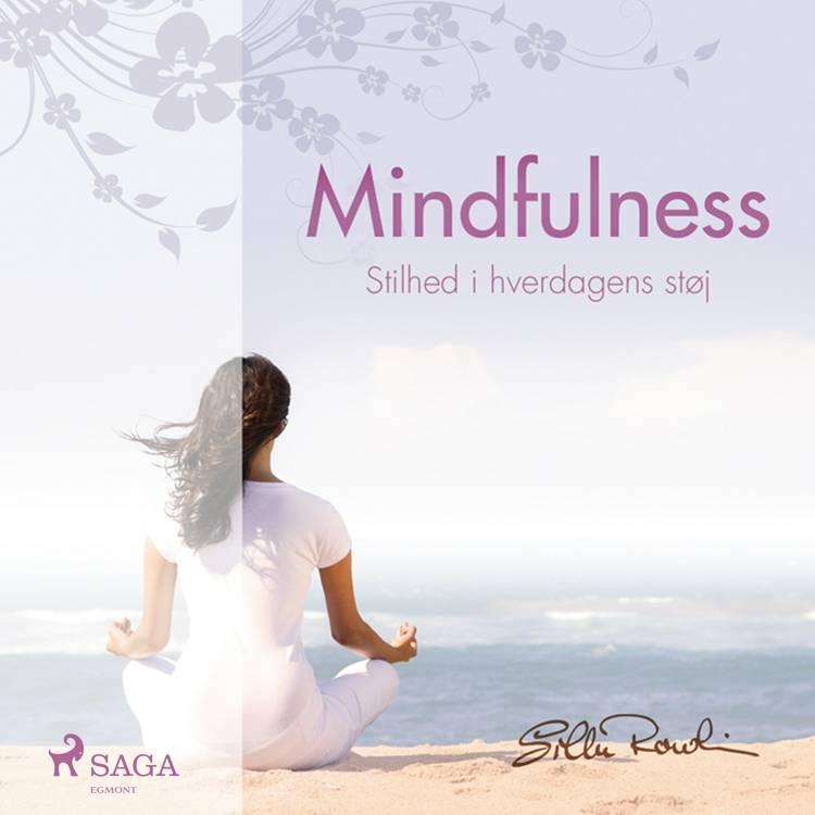 Mindfulness - stilhed i hverdagens støj af Silke Rowlin