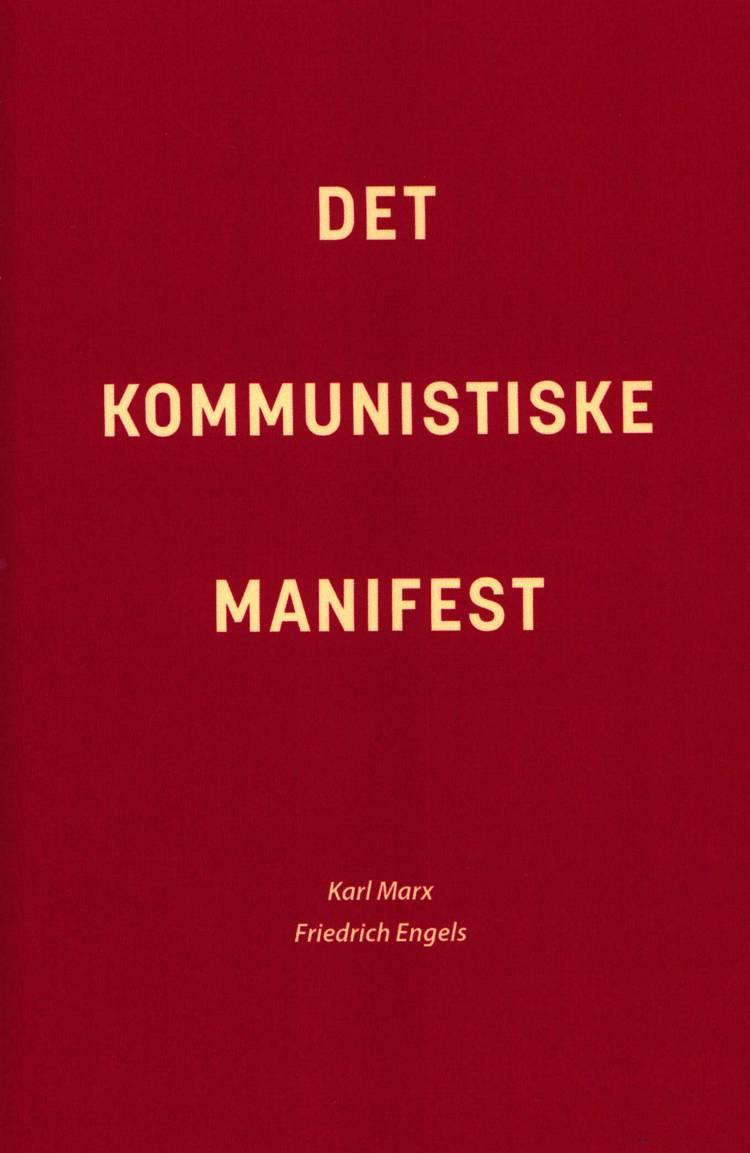 Det kommunistiske manifest af Karl Marx, Friedrich Engels og Marx og Engels