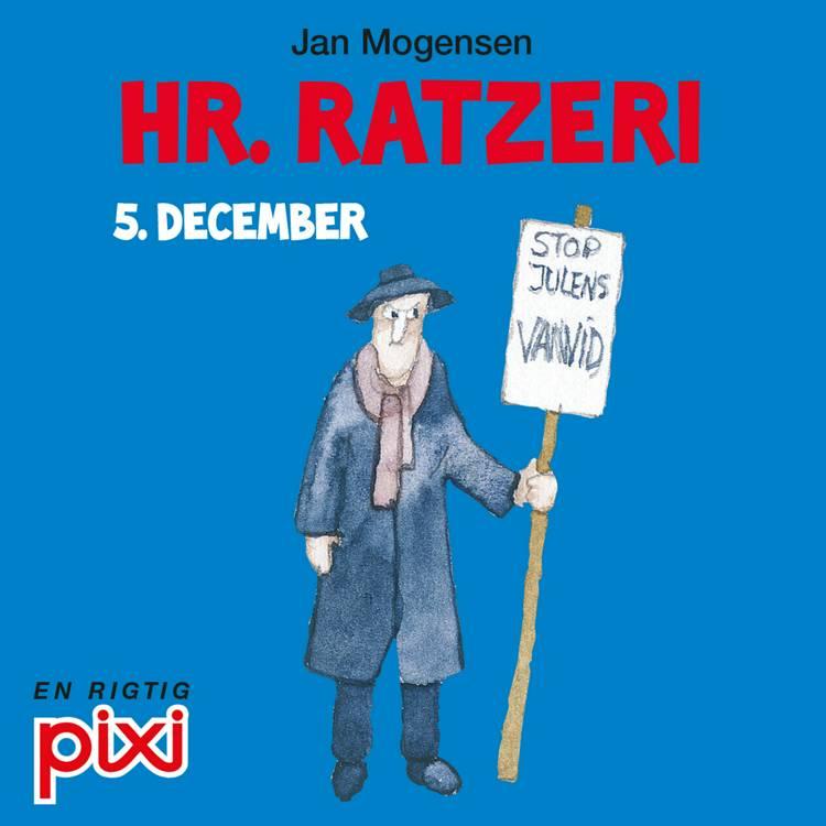 5. december: Hr. Ratzeri af Jan Mogensen