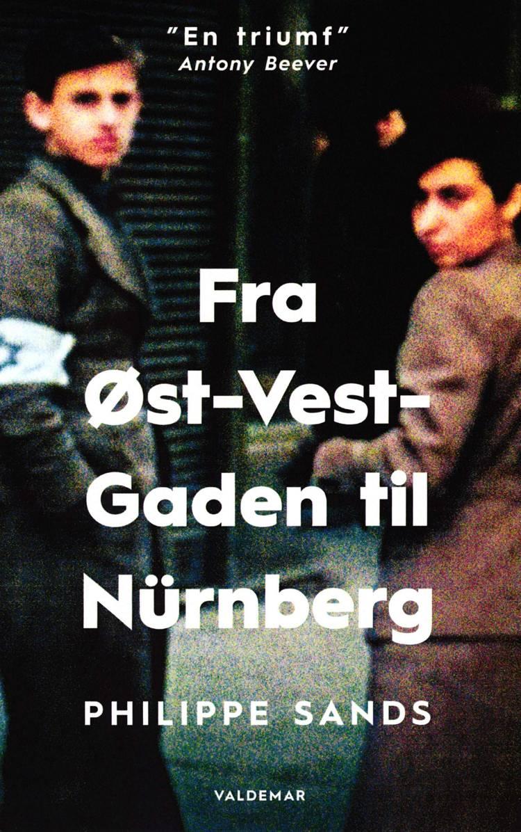 Fra Øst-Vest-Gaden til Nürnberg af Philippe Sands og PHILIPPE SANDS