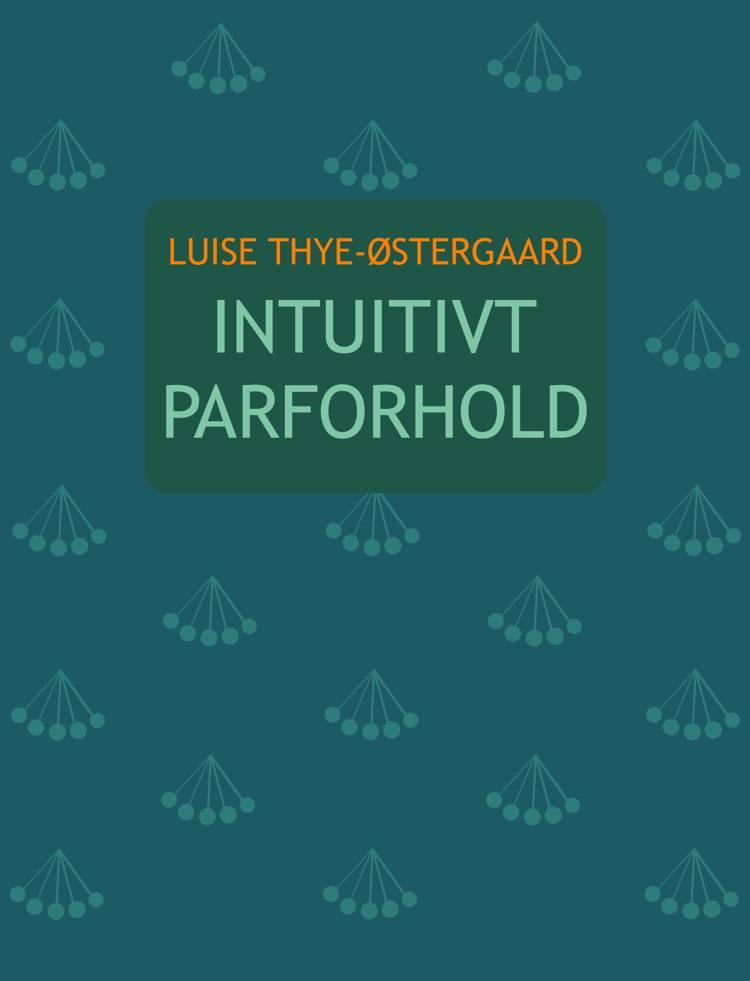 Intuitivt parforhold af Luise Thye-Østergaard