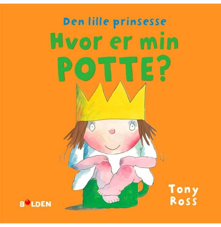Den lille prinsesse: Hvor er min potte? af Tony Ross