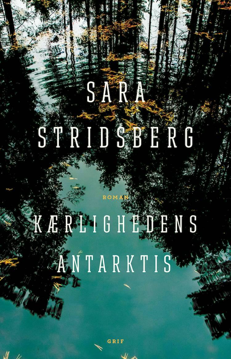Kærlighedens Antarktis af Sara Stridsberg
