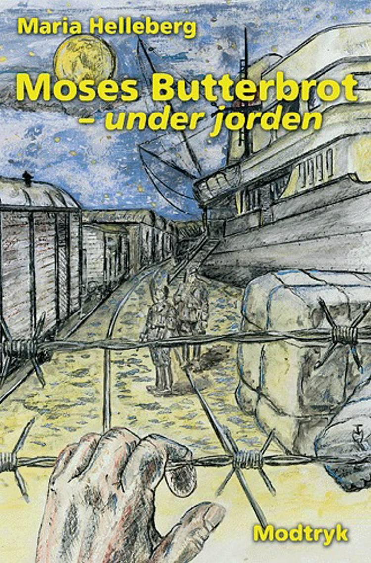 Moses Butterbrot - under jorden af Maria Helleberg