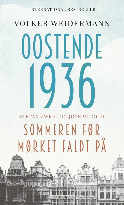 Oostende 1936 - sommeren før mørket faldt på af Volker Weidemann