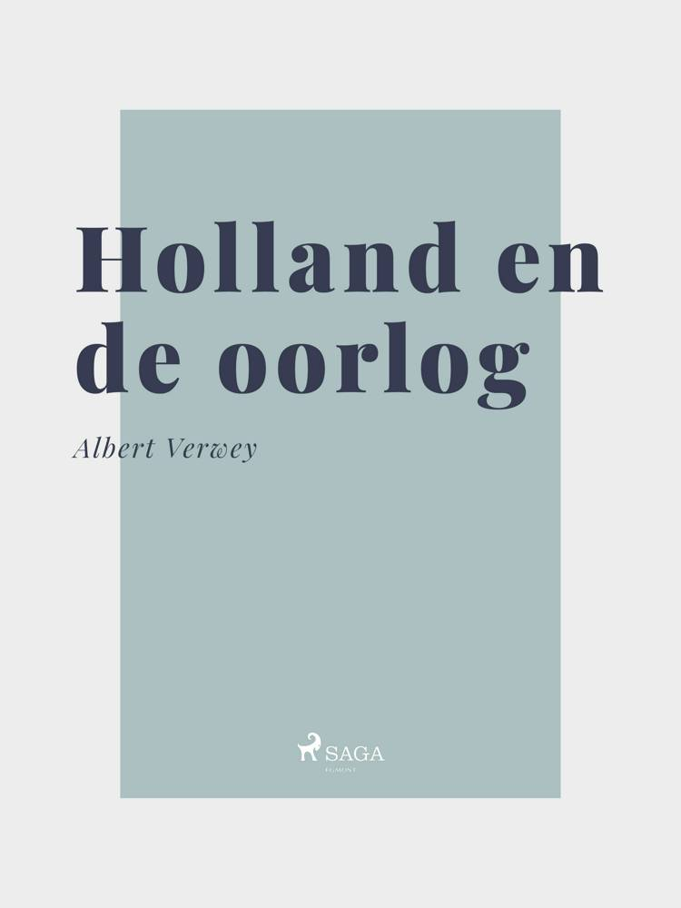 Holland en de oorlog af Albert Verwey