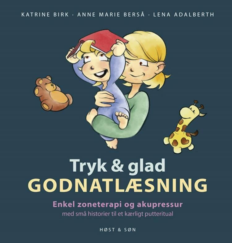Tryk og glad godnatlæsning af Katrine Birk, Lena Adalberth og Anne Marie Berså