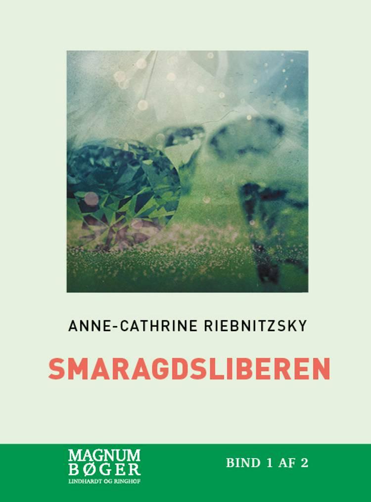 Smaragdsliberen (Storskrift) af Anne-Cathrine Riebnitzsky