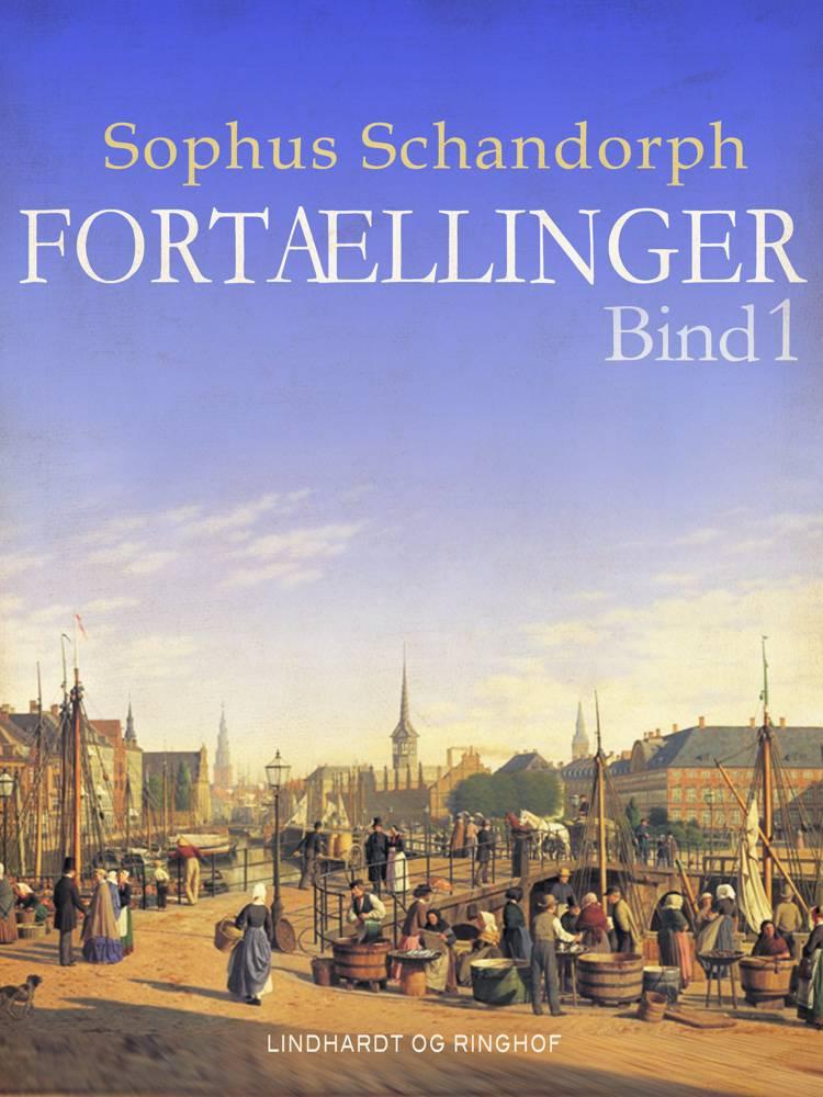 Fortællinger. Bind 1 af Sophus Schandorph