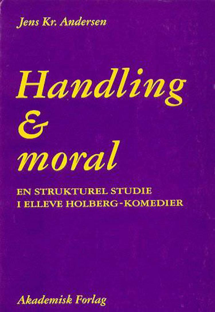 Handling og moral af Jens Kr. Andersen
