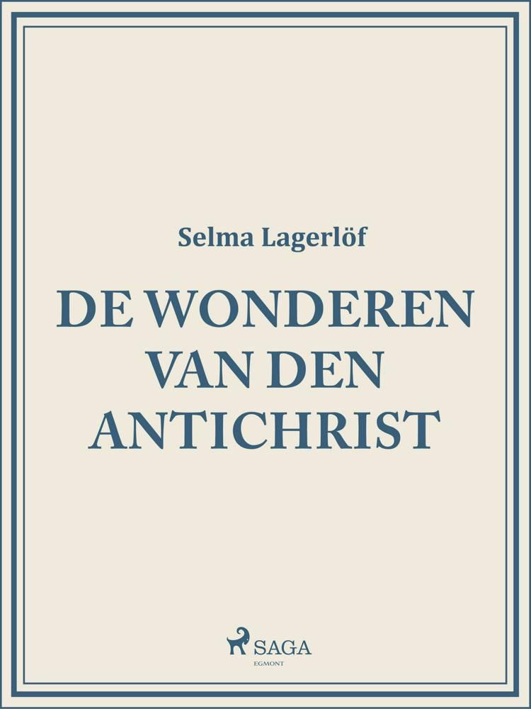 De wonderen van den Antichrist af Selma Lagerlöf