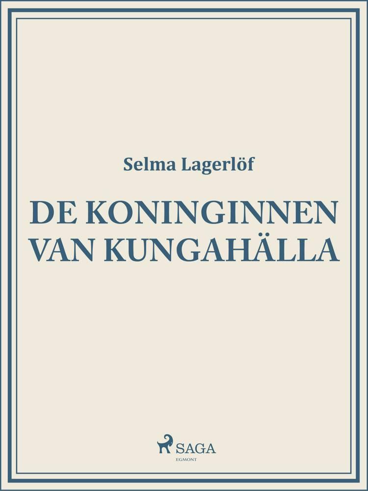 De koninginnen van Kungahälla af Selma Lagerlöf