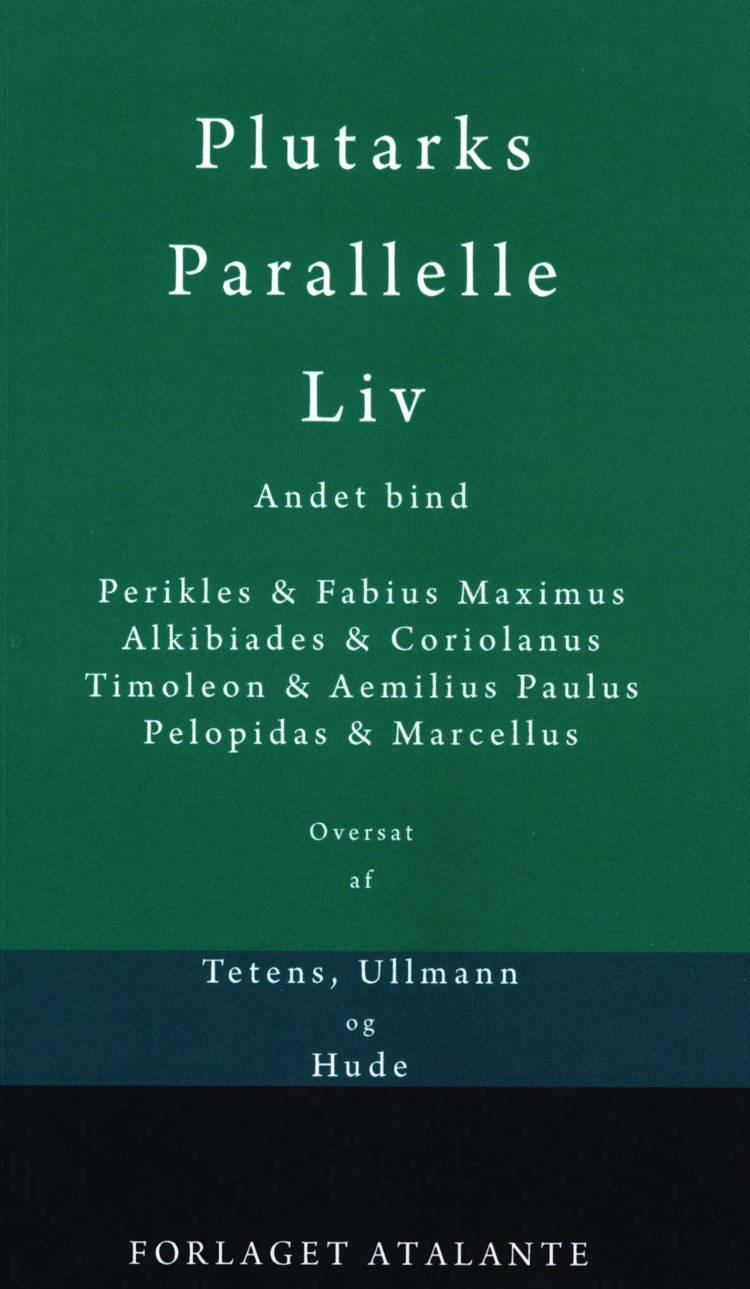 Plutarks Parallelle Liv 2 af Plutark/overs. Tetens og Ullmann og Hude