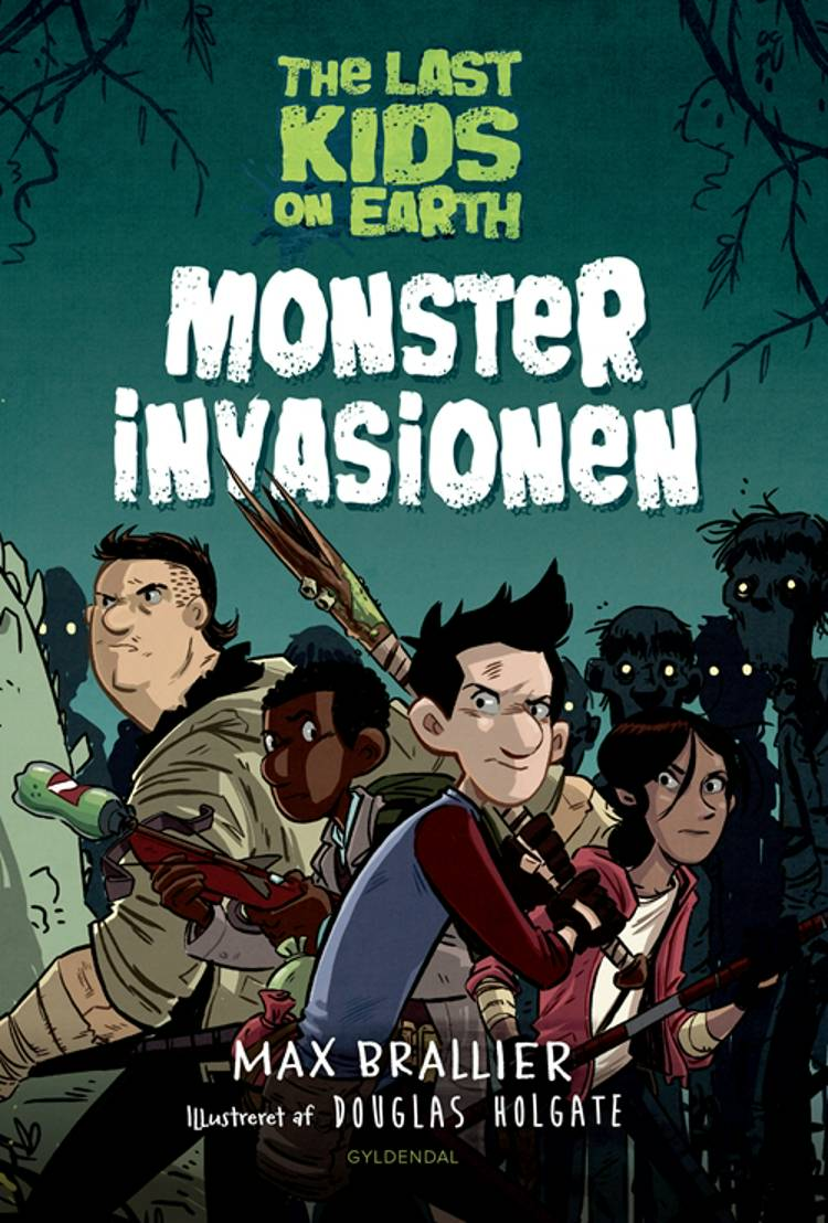 The Last Kids on Earth 1 - Monsterinvasionen af Max Brallier