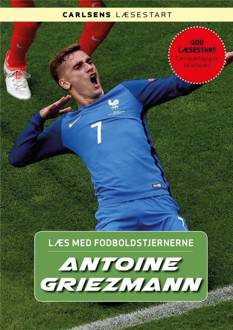 Læs med fodboldstjernerne - Antoine Griezmann af Christian Mohr Boisen