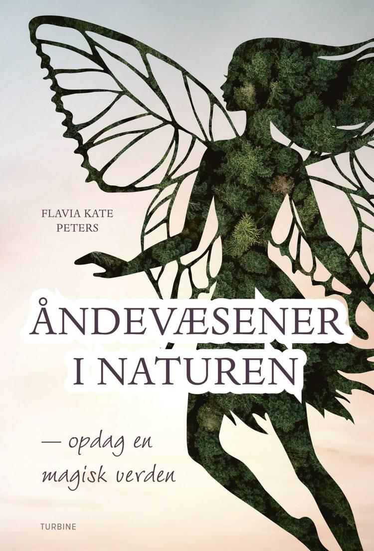 Åndevæsener i naturen - opdag en magisk verden af Flavia Kate Peters