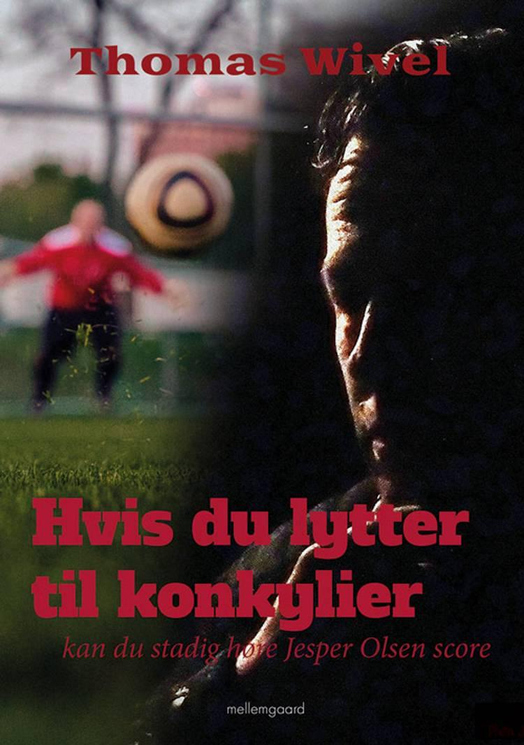 Hvis du lytter til konkylier, kan du stadig høre Jesper Olsen score af Thomas Wivel