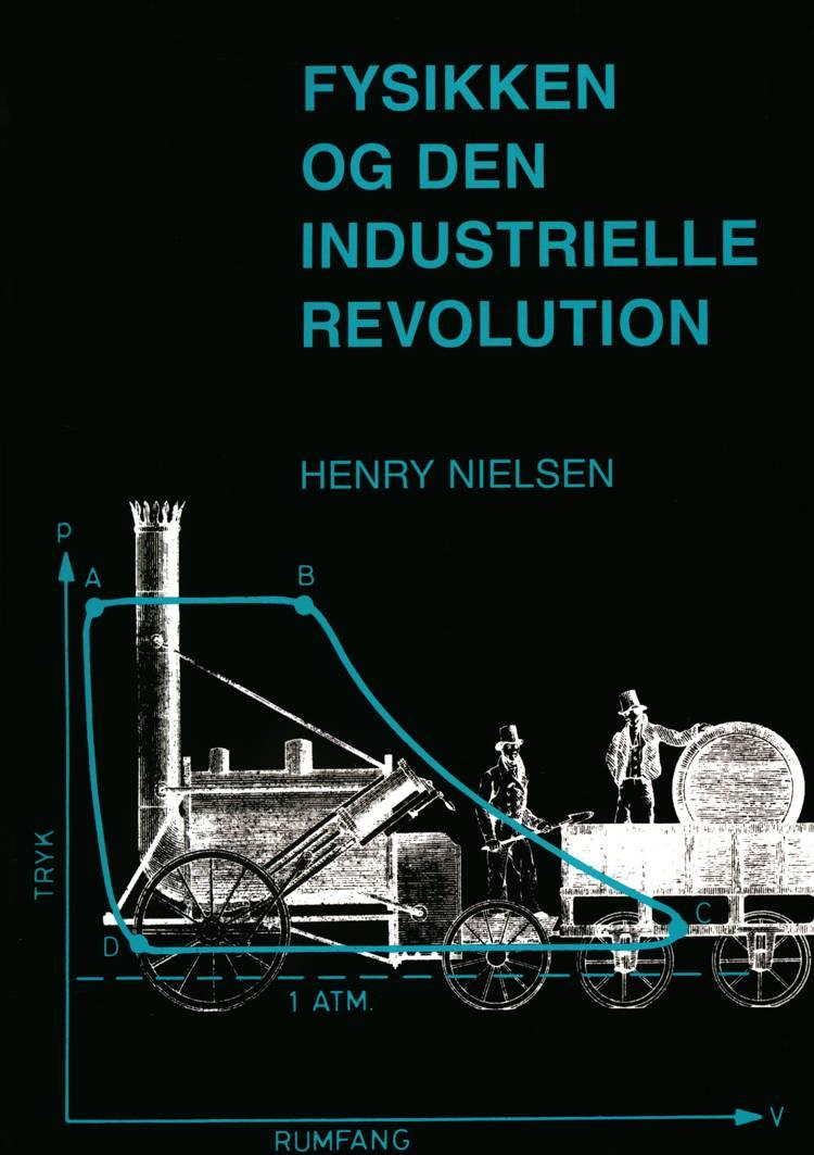 Fysikken og den industrielle revolution af Henry Nielsen