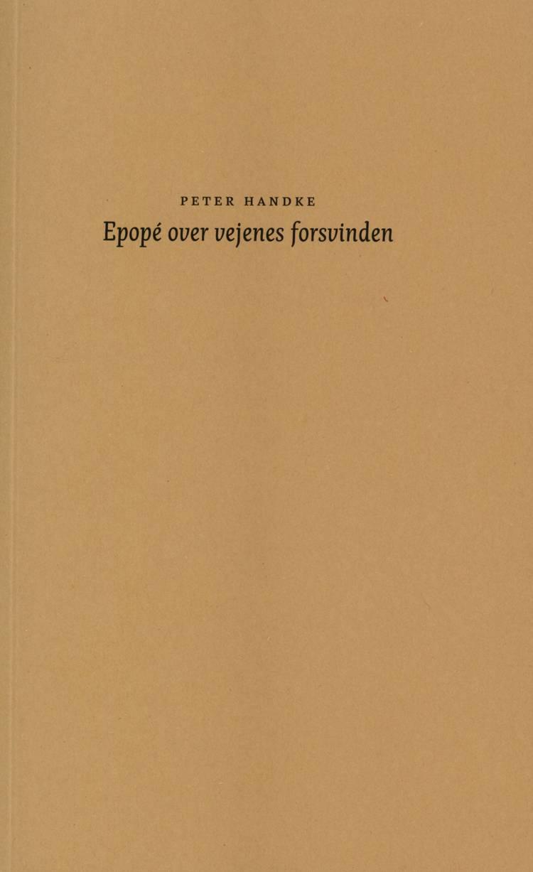 Epopé over vejenes forsvinden af Peter Handke