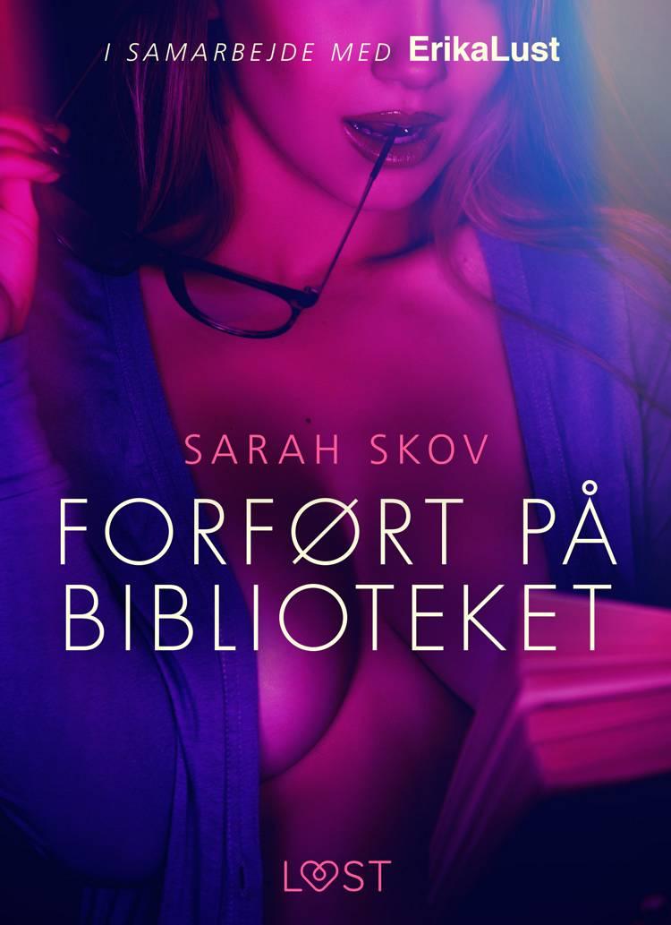 Forført på biblioteket af Sarah Skov