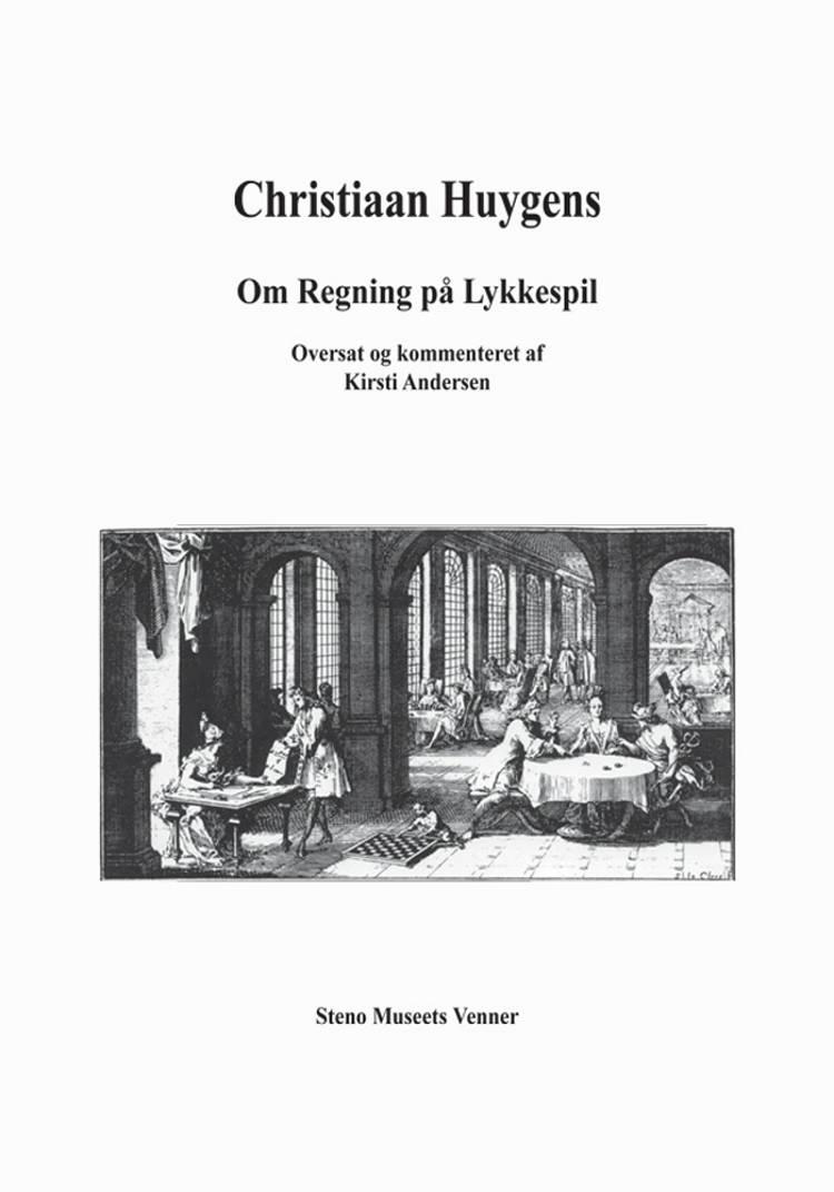 Christiaan Huygens - Om Regning på Lykkespil af Kirsti Andersen