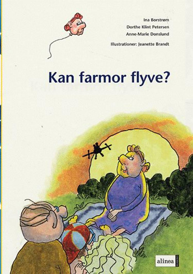 Kan farmor flyve? af Anne-Marie Donslund, Dorthe Klint Petersen og Ina Borstrøm