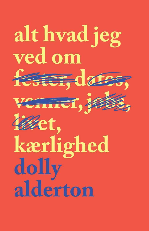 Alt hvad jeg ved om kærlighed af Dolly Alderton