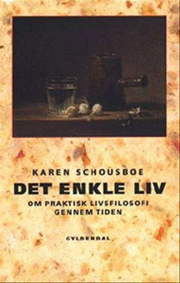 Det enkle liv af Karen Schousboe