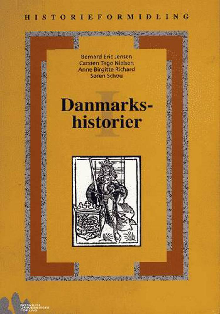 Danmarkshistorier 1 af Bernard Eric Jensen og Carsten Tage Nielsen